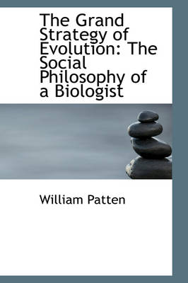 The Grand Strategy of Evolution: The Social Philosophy of a Biologist