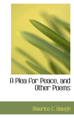 A Plea for Peace, and Other Poems