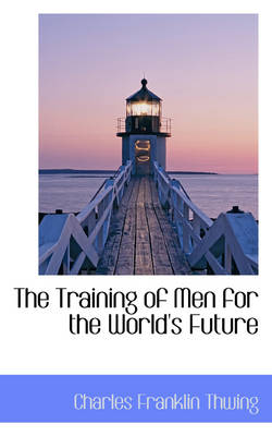 The Training of Men for the World's Future