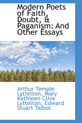 Modern Poets of Faith, Doubt, & Paganism : And Other Essays