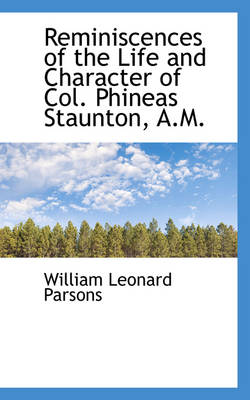 Reminiscences of the Life and Character of Col. Phineas Staunton, A.M.