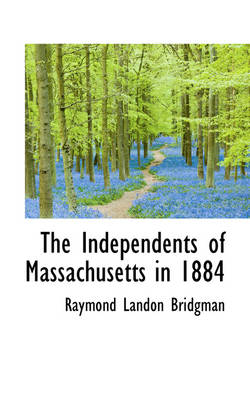 The Independents of Massachusetts in 1884