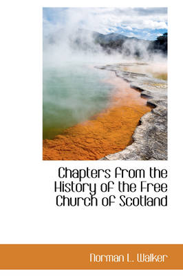 Chapters from the History of the Free Church of Scotland