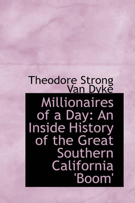 Millionaires of a Day: An Inside History of the Great Southern California 'Boom'
