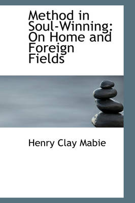 Method in Soul-Winning: On Home and Foreign Fields