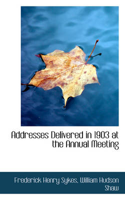 Addresses Delivered in 1903 at the Annual Meeting