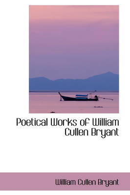 Poetical Works of William Cullen Bryant