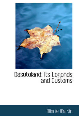 Basutoland: Its Legends and Customs