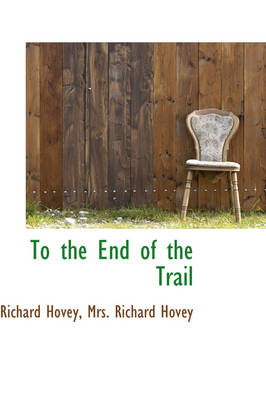 To the End of the Trail