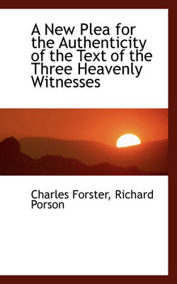 A New Plea for the Authenticity of the Text of the Three Heavenly Witnesses