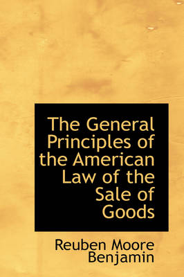 The General Principles of the American Law of the Sale of Goods