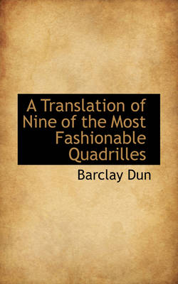 A Translation of Nine of the Most Fashionable Quadrilles