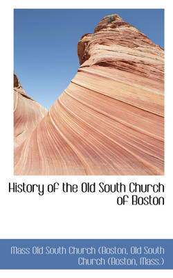 History of the Old South Church of Boston