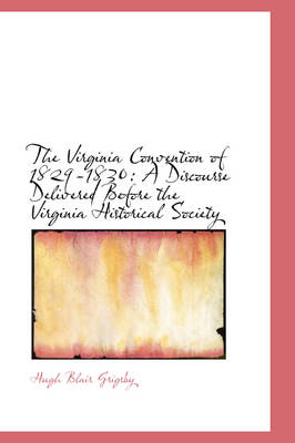 The Virginia Convention of 1829-1830: A Discourse Delivered Before the Virginia Historical Society