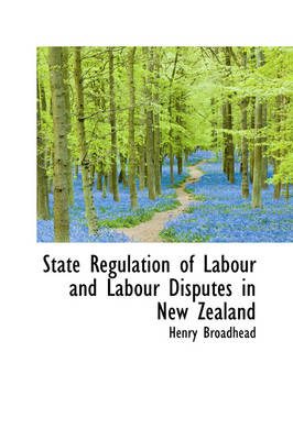 State Regulation of Labour and Labour Disputes in New Zealand