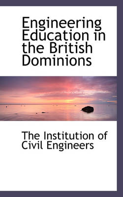 Engineering Education in the British Dominions
