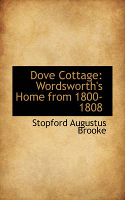 Dove Cottage, Wordsworth's Home from 1800-1808