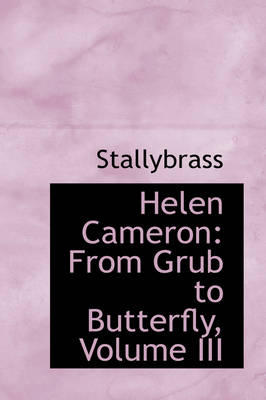 Helen Cameron: From Grub to Butterfly, Volume III