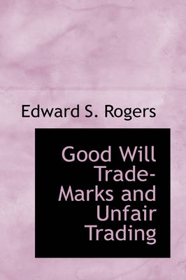 Good Will Trade-Marks and Unfair Trading