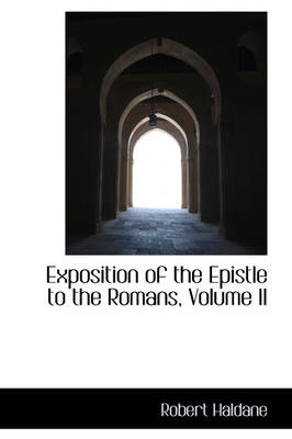 Exposition of the Epistle to the Romans, Volume II