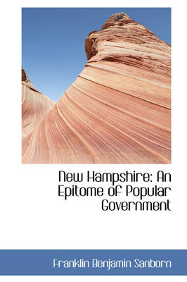 New Hampshire: An Epitome of Popular Government