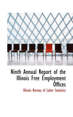 Ninth Annual Report of the Illinois Free Employment Offices
