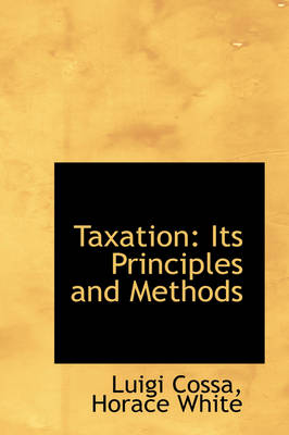 Taxation: Its Principles and Methods