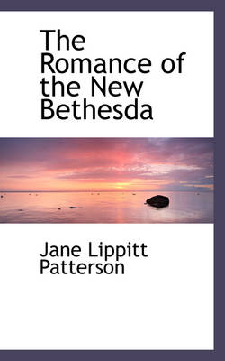The Romance of the New Bethesda