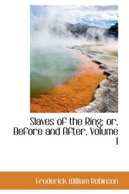 Slaves of the Ring; Or, Before and After, Volume I