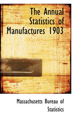 The Annual Statistics of Manufactures 1903