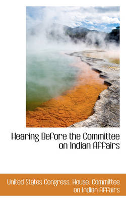 Hearing Before the Committee on Indian Affairs