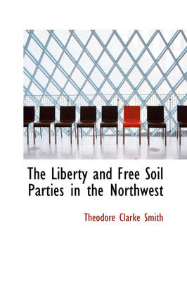 The Liberty and Free Soil Parties in the Northwest