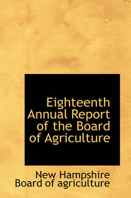 Eighteenth Annual Report of the Board of Agriculture