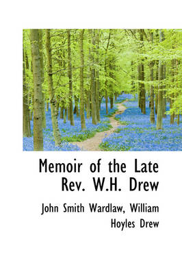 Memoir of the Late REV. W.H. Drew