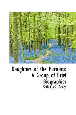 Daughters of the Puritans: A Group of Brief Biographies