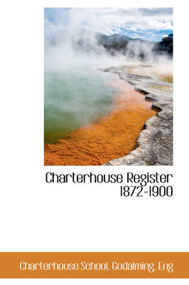 Charterhouse Register 1872-1900