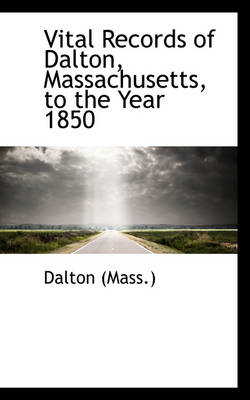 Vital Records of Dalton, Massachusetts, to the Year 1850