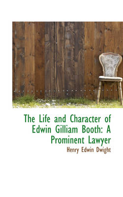 The Life and Character of Edwin Gilliam Booth: A Prominent Lawyer