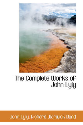 The Complete Works of John Lyly