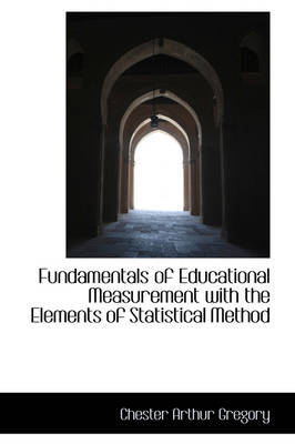 Fundamentals of Educational Measurement with the Elements of Statistical Method
