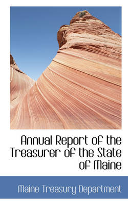 Annual Report of the Treasurer of the State of Maine