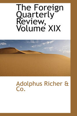 The Foreign Quarterly Review, Volume XIX
