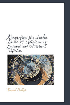 Essays from the London Times: A Collection of Personal and Historical Sketches