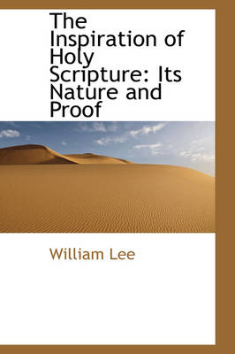 The Inspiration of Holy Scripture: Its Nature and Proof