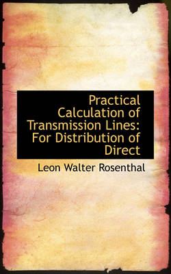 Practical Calculation of Transmission Lines: For Distribution of Direct