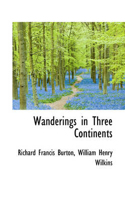 Wanderings in Three Continents