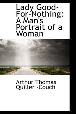 Lady Good-For-Nothing: A Man's Portrait of a Woman