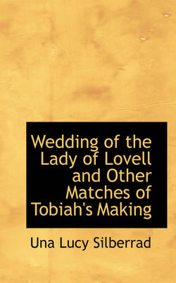 Wedding of the Lady of Lovell and Other Matches of Tobiah's Making