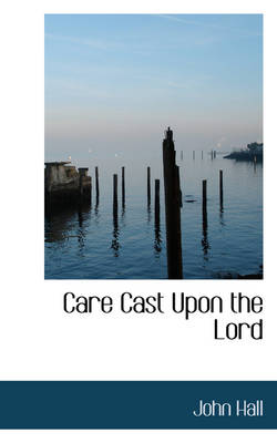Care Cast Upon the Lord