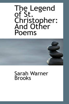 The Legend of St. Christopher: And Other Poems